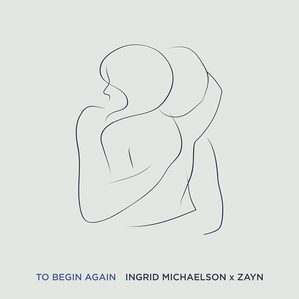 Ingrid Michaelson x Zayn - To Begin Again