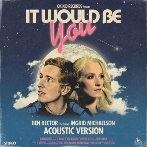 ben rector ingrid michaelson it would be you